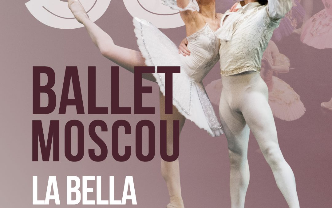 BELLA DORMENT | BALLET DE MOSCOU